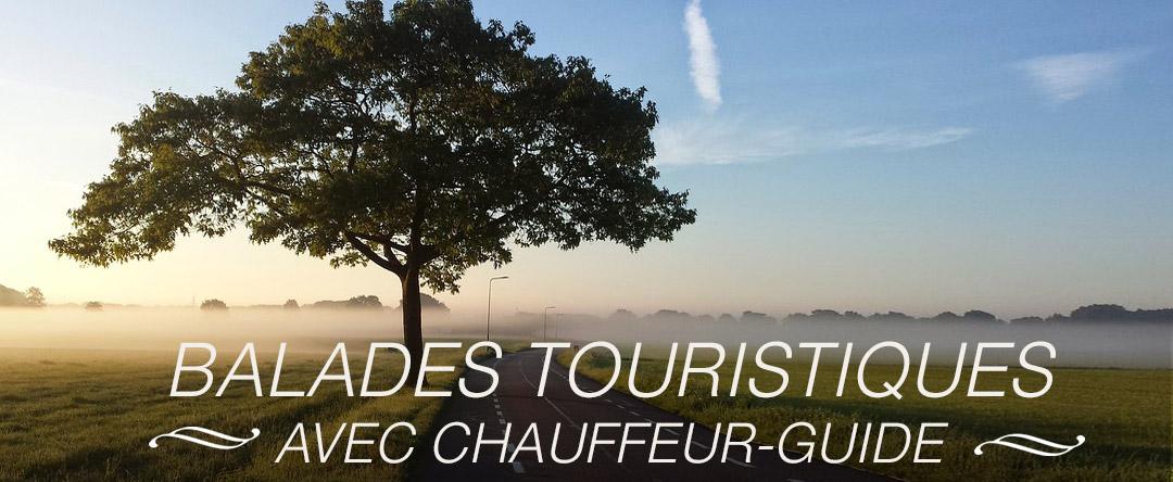 Balades touristiques, avec chauffeur-guide